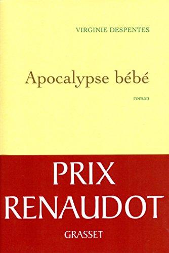 Apocalypse bébé (Littérature Française) par Virginie Despentes