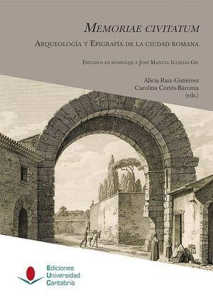 Memoriae civitatum: arqueología y epigrafía de la ciudad romana (Heri)
