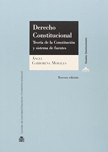 Derecho constitucional. Teoría de la constitución y sistema de fuentes