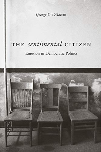 Sentimental Citizen: Emotion in Democratic Politics por George E. Marcus