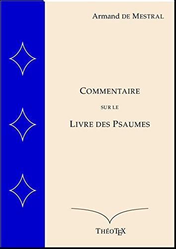 Commentaire sur le Livre des Psaumes par Armand De Mestral