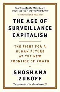 The Age of Surveillance Capitalism: The Fight for a Human Future at the New Frontier of Power: Barack Obama's Books of 2019