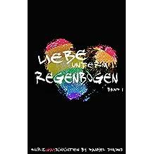 Liebe unterm Regenbogen: Band 1 (German Edition)