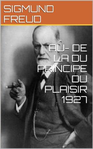 AU- DE LA DU PRINCIPE DU PLAISIR 1927
