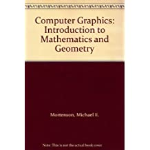 Computer Graphics: Introduction to Mathematics and Geometry