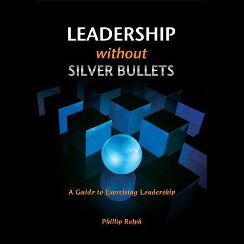 Leadership Without Silver Bullets  Audiolibri