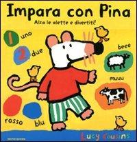 Impara con Pina. Libro pop-up. Ediz. illustrata