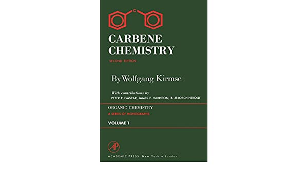 Carbene Chemistry (Organic Chemistry Series Book 1) eBook
