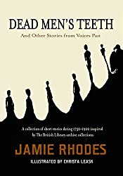 Dead Men's Teeth: and Other Stories from Voices Past