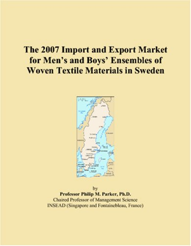 The 2007 Import and Export Market for Menï¿1/2s and Boysï¿1/2 Ensembles of Woven Textile Materials in Sweden
