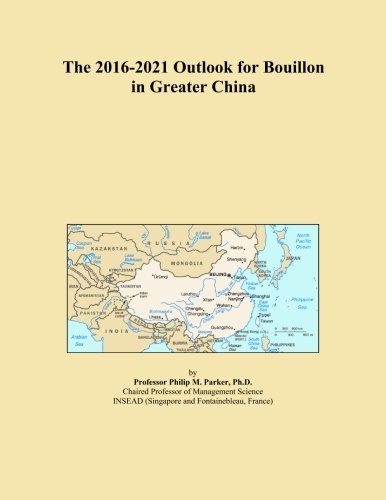The 2016-2021 Outlook for Bouillon in Greater China China Bouillon
