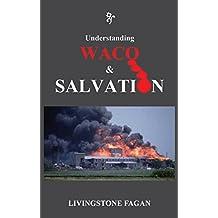 Understanding WACO & SALVATION (English Edition)