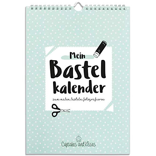 CUPCAKES & KISSES® Kalender zum Selbstgestalten ohne Jahr I A4 Bastelkalender, Fotokalender, Kreativkalender immerwährend I Wandkalender