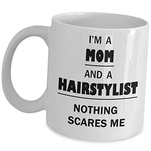 Hairstylist Mom Gift Ideas Nothing Scares Me Mug Gifts For Hair Stylist Mother Wife Coffee Cup Hairdresser Funny Cute Gag Beautician Beauty School Graduation Gift Salon Barber Shop