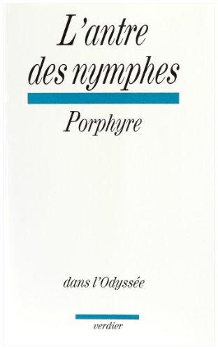 Descargar Libro L'Antre des nymphes dans l'Odyssée Précédé de La philosophie de Porphyre de Guy Lardreau