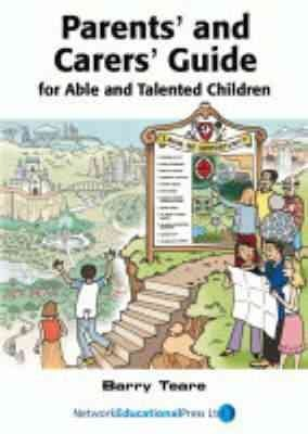 [Parents' and Carers' Guide for Able and Talented Children] (By: Barry Teare) [published: December, 2004]