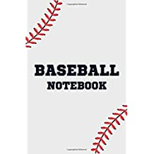 Baseball Notebook: Baseball Notebook Gift For Baseball Players Journal Note Taking For men, boys and girls 110 Pages 6 x 9 inches College Ruled