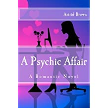 A Psychic Affair: A Romantic Novel by Astrid Brown (2014-01-08)