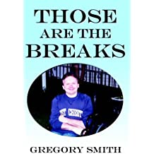 [Those Are the Breaks] (By: Gregory Smith) [published: May, 2004]