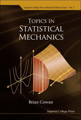 Topics in Statistical Mechanics (Imperial College Press Advanced Physics Texts) by Brian Cowan (2005-09-15)