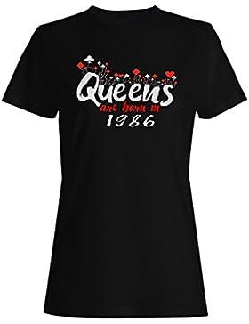 Las reinas nacen en 1986 camiseta de las mujeres qq93f