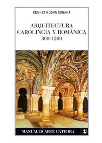 Arquitectura carolingia y romanica 800-1200/ Carolingia and Romanian Architecture 800-1200 por Kenneth J. Conant