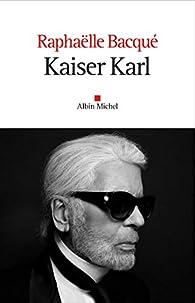 Kaiser Karl par Raphaëlle Bacqué