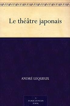 Le théâtre japonais par [Lequeux, André]