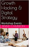 Growth Hacking & Digital Strategy: Workshop Events (First Edition Book 1) (English Edition)