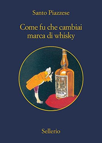 Come fu che cambiai marca di whisky (Lorenzo La Marca) (Italian Edition)