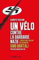 Un vélo contre la barbarie nazie - L'incroyable destin du champion Gino Bartali d'Alberto Toscano