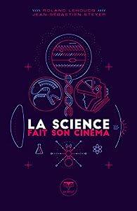 La science fait son cinéma par Roland Lehoucq