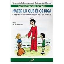 Haced lo que el os diga - libro de actividades: Catequesis de poscomunión sobre Jesús y su mensaje (Catecumenado infantil)