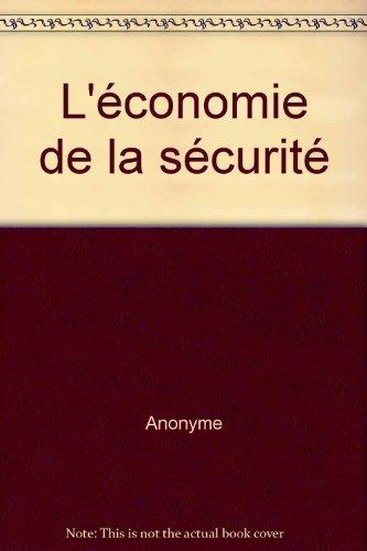 L'économie de la sécurité par Anonyme