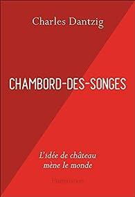 Chambord-des-Songes par Charles Dantzig