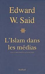 L'Islam dans les médias - : Comment les médias et les experts façonnent notre regard sur le reste du monde