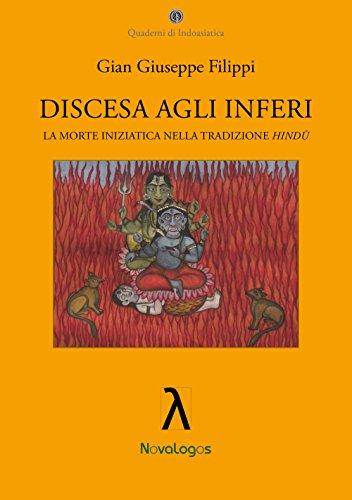 Discesa agli inferi. La morte iniziatica nella tradizione Hindù (Quaderni di indoasiatica) por Gian Giuseppe Filippi