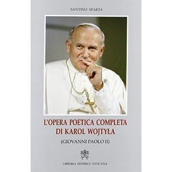 L'opera Poetica Completa Di Karol Wojtyla (Giovanni Paolo Ii)