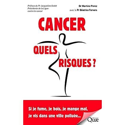 Cancer, quels risques ?: Si je fume, je bois, je mange mal, je vis dans une ville polluée...