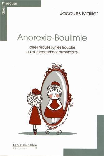 Anorexie-Boulimie : Idées reçues sur les troubles du comportement alimentaire