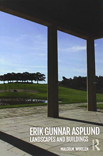 Erik Gunnar Asplund: Landscapes and Buildings por Malcolm Woollen