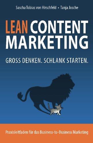 Lean Content Marketing: Groß denken, schlank starten.