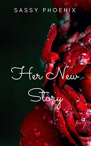 Her New Story (English Edition) eBook: Phoenix, Sassy: Amazon.es ...