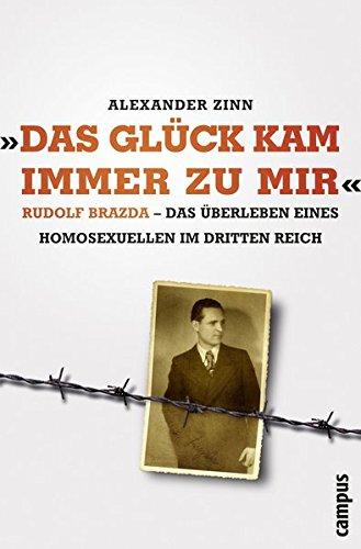 """Buchseite und Rezensionen zu '""""Das Glück kam immer zu mir"""": Rudolf Brazda - Das Überleben eines Homosexuellen im Dritten Reich' von Alexander Zinn"""