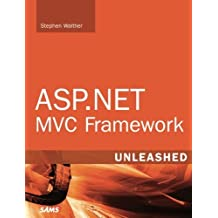 ASP.NET MVC Framework Unleashed by Stephen Walther (2009-07-24)