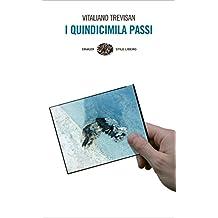 I quindicimila passi: Un resoconto (Einaudi. Stile libero) (Italian Edition)