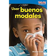Usar buenos modales (Using Good Manners) (TIME FOR KIDS® Nonfiction Readers)