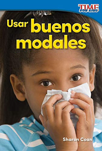 Usar buenos modales (Using Good Manners) (TIME FOR KIDS® Nonfiction Readers) por Teacher Created Materials