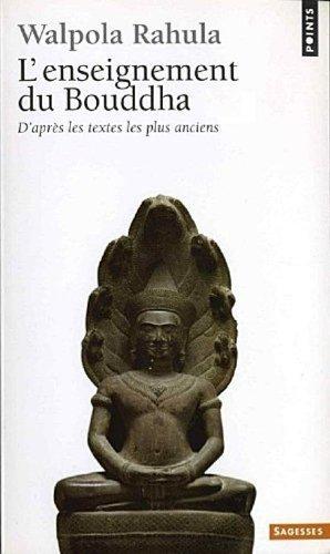 L'enseignement du Bouddha d'après les textes les plus anciens de Walpola Rahula (18 mai 2004) Poche