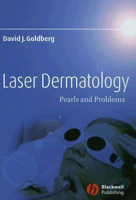 [(Laser Dermatology: Pearls and Problems)] [Author: David J. Goldberg] published on (December, 2007)